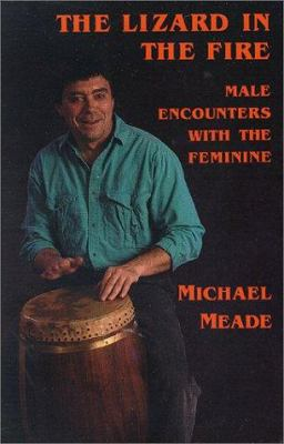 The Lizard in the Fire: Male Encounters with the Feminine 9780938756484