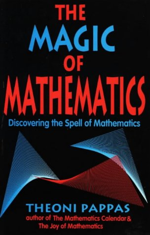 The Magic of Mathematics: Discovering the Spell of Mathematics 9780933174993