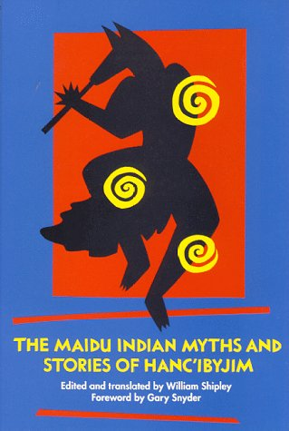 The Maidu Indian Myths and Stories of Hanc'ibyjim 9780930588526