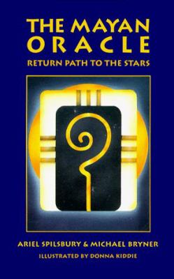 The Mayan Oracle: Return Path to the Stars [With 44 Full-Color Cards] 9780939680863