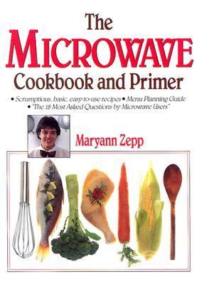The Microwave Cookbook and Primer 9780934672436