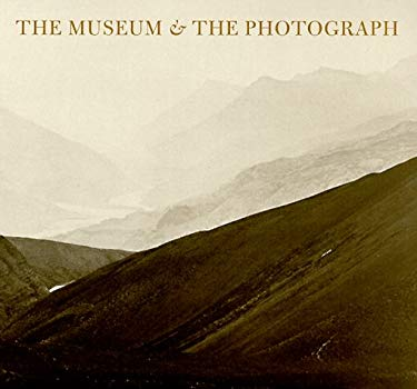 The Museum & the Photograph: Collecting Photography at the Victoria and Albert Museum, 1853-1900 9780931102400