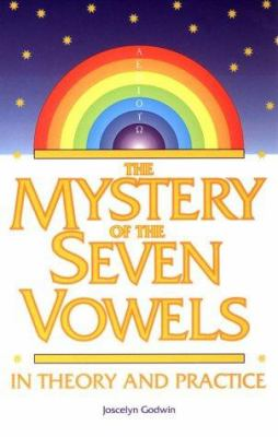 The Mystery of the Seven Vowels in Theory and Practice 9780933999862