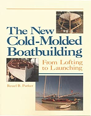 The New Cold-Molded Boatbuilding: From Lofting to Launching 9780937822890