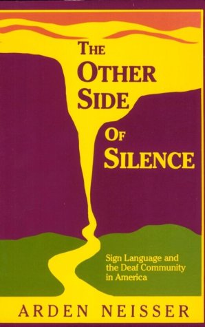 The Other Side of Silence: Sign Language and the Deaf Community in America 9780930323646