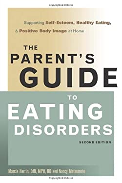 The Parent's Guide to Eating Disorders: Supporting Self-Esteem, Healthy Eating, & Positive Body Image at Home 9780936077031