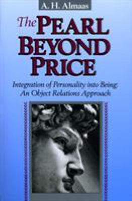 The Pearl Beyond Price: Integration of Personality Into Being: An Object Relations Approach 9780936713021