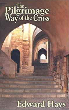 The Pilgrimage Way of the Cross 9780939516681