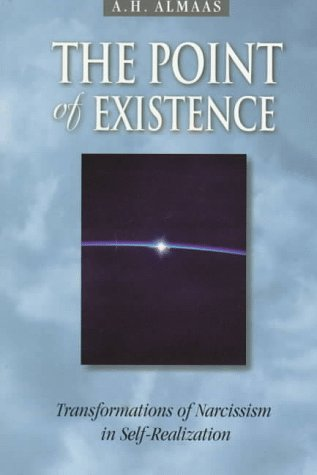 The Point of Existence: Transformations of Narcissism in Self-Realization 9780936713090