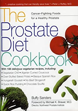 The Prostate Diet Cookbook: Cancer-Fighting Foods for a Healthy Prostate 9780936197425
