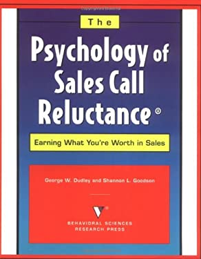 The Psychology of Sales Call Reluctance: Earning What You're Worth in Sales 9780935907070