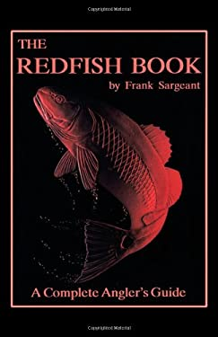 The Redfish Book: A Complete Angler's Guide 9780936513126