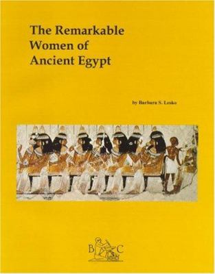 The Remarkable Women of Ancient Egypt 9780930548131