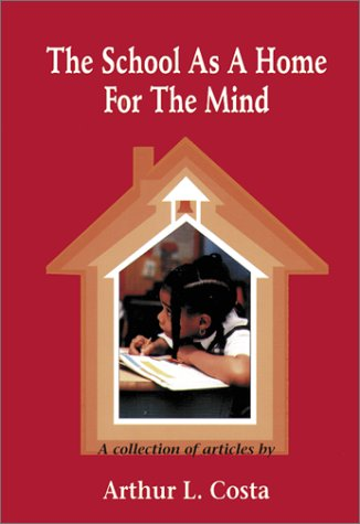 The School as a Home for the Mind: A Collection of Articles 9780932935335
