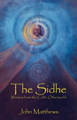 The Sidhe: Wisdom from the Celtic Otherworld 9780936878058