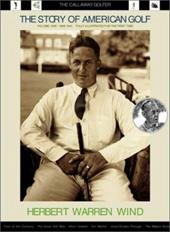 The Story of American Golf Volume One: 1888-1941: The Callaway Golfer (Series) 4193218