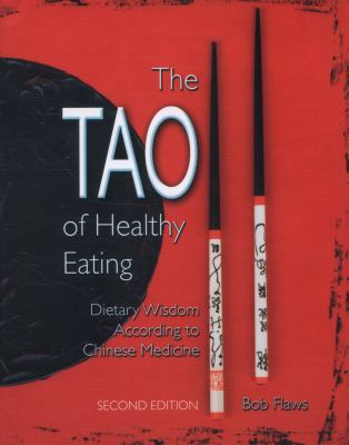 The Tao of Healthy Eating: Dietary Wisdom According to Traditional Chinese Medicine 9780936185927