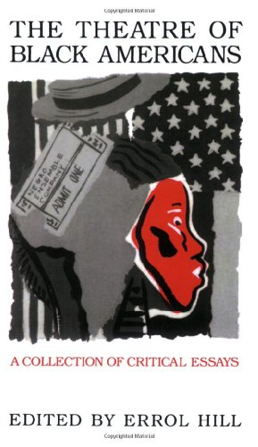 The Theatre of Black Americans: A Collection of Critical Essays 9780936839271