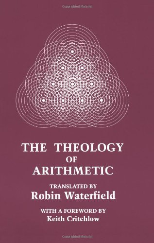 The Theology of Arithmetic: On the Mystical, Mathematical and Cosmological Symbolism of the First Ten Numbers 9780933999725