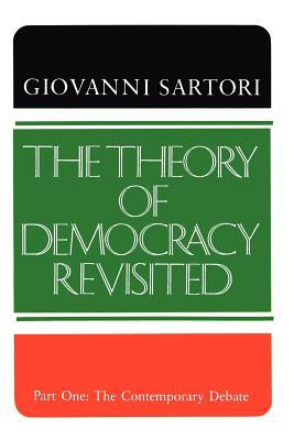 The Theory of Democracy Revisited - Part One: The Contemporary Debate 9780934540476