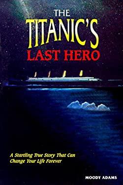 The Titanic's Last Hero: Story about John Harper 9780937422397