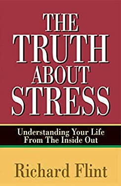 The Truth about Stress: Understanding Your Life from the Inside Out 9780937851326