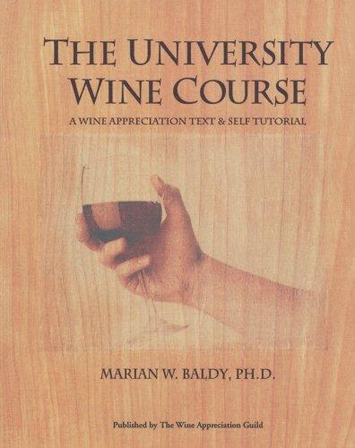 The University Wine Course: The Wine Appreciation Text & Self Tutorial