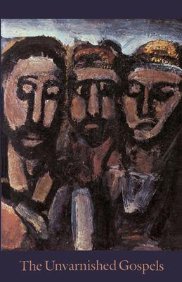 The Unvarnished Gospels 9780939660254