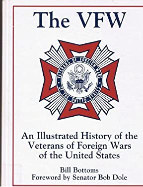 VFW : An Illustrated History of the Veterans of Foreign Wars of the United States