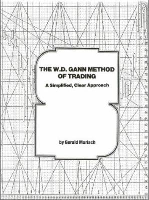 The W.D. Gann Method of Trading: A Simplified, Clear Approach 9780930233426