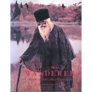 The Wanderers: Masters of 19th-Century Russian Painting: An Exhibition from the Soviet Union