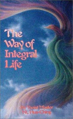 The Way of Integral Life: The Teachings of a Taoist Master 9780937064207