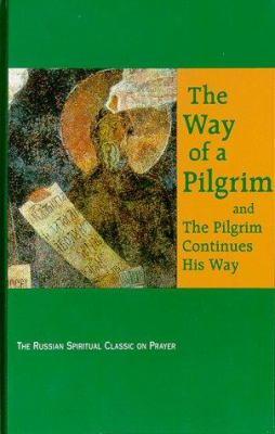 The Way of a Pilgrim: And