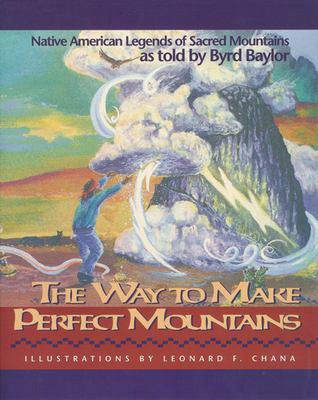 The Way to Make Perfect Mountains: Native American Legends of Sacred Mountains 9780938317265