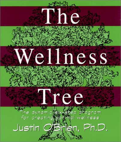 The Wellness Tree: The Six-Step Program for Optimal Wellness 9780936663258