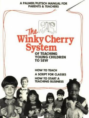 The Winky Cherry System of Teaching Young Children to Sew 9780935278347