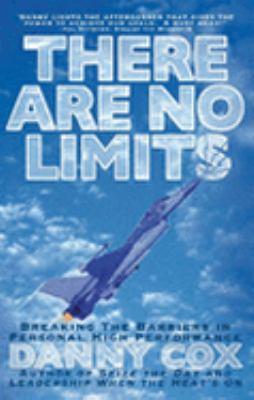 There Are No Limits: Breaking the Barriers in Personal High Performance 9780937539965