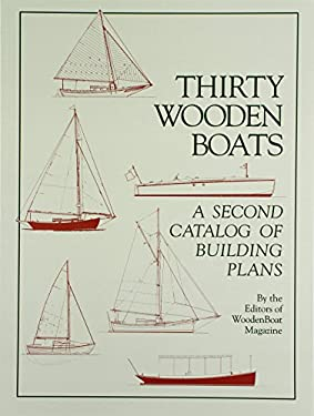 Thirty Wooden Boats: A Second Catalog of Building Plans 9780937822159