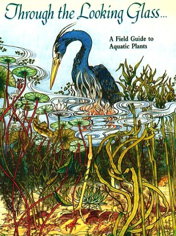 Through the Looking Glass: A Field Guide to Aquatic Plants