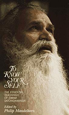 To Know Your Self: The Essential Teachings of Swami Satchidananda 9780932040343