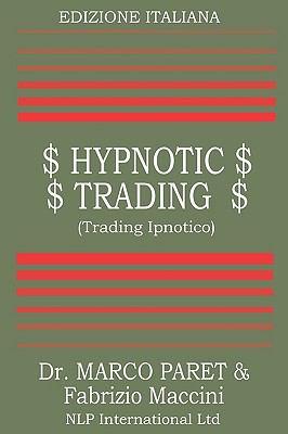Trading Ipnotico - Tecniche Mentali Per Il Trader 9780935410020