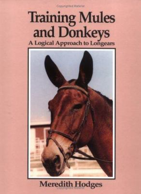 Training Mules and Donkeys: A Logical Approach to Longears 9780931866586