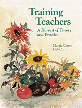 Training Teachers: A Harvest of Theory and Practice 9780934140829
