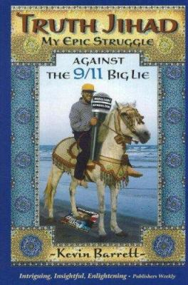 Truth Jihad: My Epic Struggle Against the 9/11 Big Lie 9780930852993