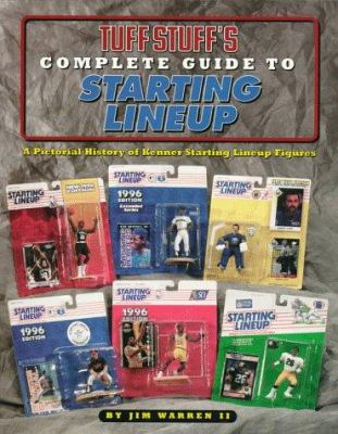 Tuff Stuff's Complete Guide to Starting Lineup: A Pictorial History of Kenner Starting Lineup Figures 9780930625788
