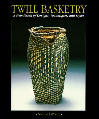 Twill Basketry: A Handbook of Designs Techniques, and Styles 9780937274644