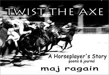 Twist the Axe: A Horseplayer's Story 9780933087705