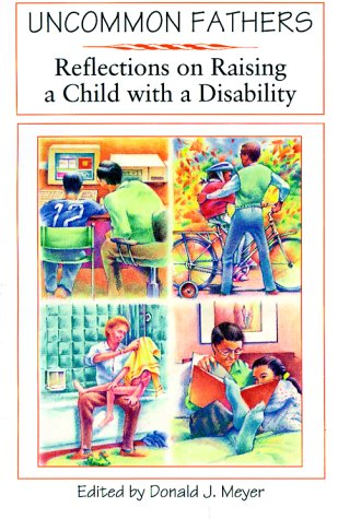 Uncommon Fathers: Reflections on Raising a Child with a Disability 9780933149687