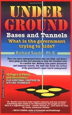 Underground Bases and Tunnels: What is the Government Trying to Hide? 9780932813374