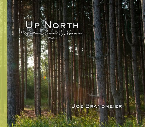Up North: Reflections, Moments & Memories 9780931674600